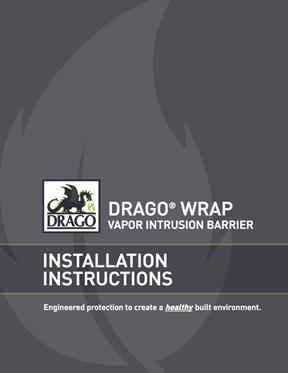 Drago Wrap Vapor Intrusion Barrier Installation Instructions