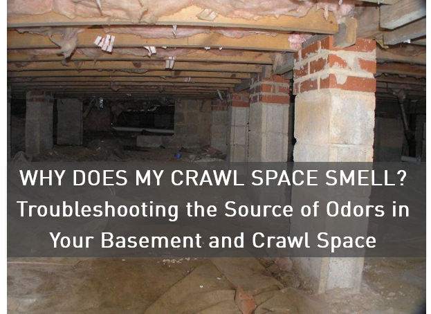 Why_Does_My_Crawl_Space_Smell_Troubleshooting_the_Source_of_Odors_in_Your_Basement_and_Crawl_Space.png